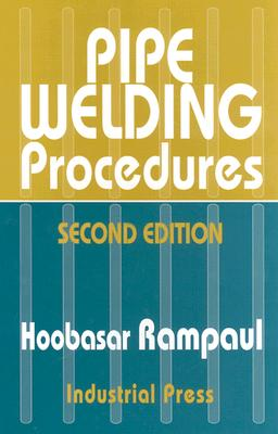 Pipe Welding Procedures By Rampaul, Hoobasar