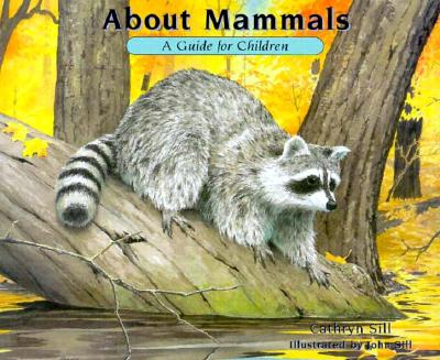 About Mammals By Sill, Cathryn/ Sill, John (ILT)